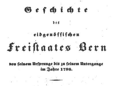 Geschichte des eidgenössischen Freistaates Bern
