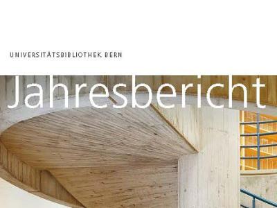 Jahresberichte der Universitätsbibliothek Bern & Libernensis